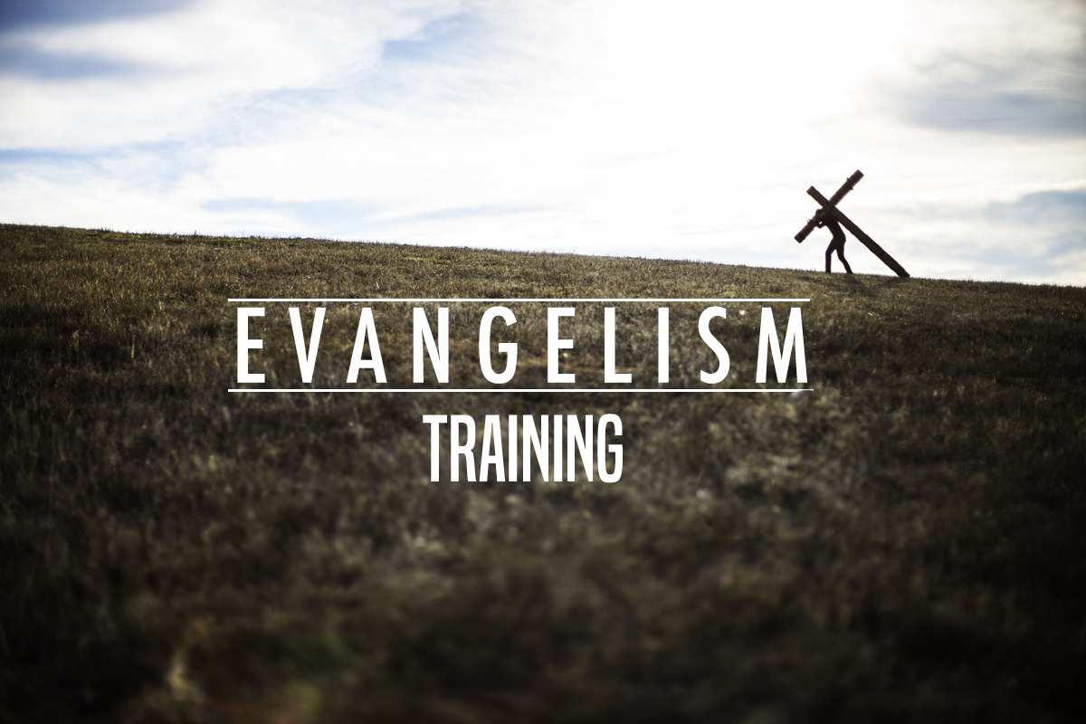 — EVANGELISM TRAINING —